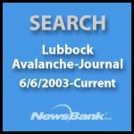 Search Lubbock Avalanche-Journal, June 6, 2003 to Current